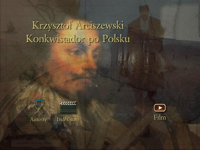 Krzysztof Arciszewski – Conquistador in polish